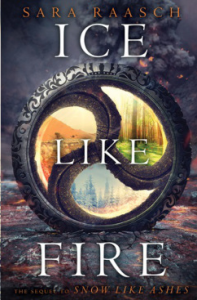Ice Like Fire by Sara Raasch