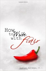 How to Write with Flair by Heather Holleman